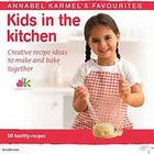 Karmel, Annabel - Kids in the Kitchen - 9780091955854 - 9780091955854