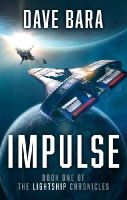 Bara, Dave - Impulse: The Lightship Chronicles (Lightship Chronicles 1) - 9780091956417 - V9780091956417
