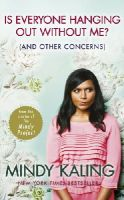 Kaling, Mindy - Is Everyone Hanging Out without Me?: (and Other Concerns) - 9780091957179 - 9780091957179