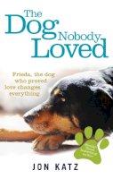 Katz, Jon - The Dog Nobody Loved - 9780091957445 - V9780091957445