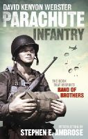 Webster, David - Parachute Infantry: The book that inspired Band of Brothers - 9780091957988 - V9780091957988