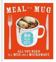 Smart, Denise - Meal in a Mug: Quick and delicious recipes for busy people - 9780091958114 - 9780091958114