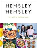 Hemsley, Jasmine, Hemsley, Melissa - The Art of Eating Well - 9780091958329 - 9780091958329