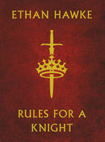 Hawke, Ethan - Rules for a Knight - 9780091959579 - V9780091959579