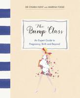 Fogle, Marina; Hunt, Dr. Chiara - The Bump Class - 9780091959739 - V9780091959739