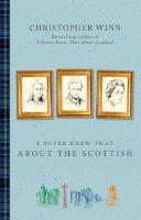 Winn, Christopher - I Never Knew That About the Scottish - 9780091960247 - V9780091960247