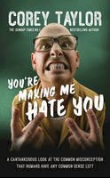 Taylor, Corey - You're Making Me Hate You - 9780091960322 - KSG0020041