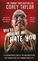 Taylor, Corey - You're Making Me Hate You - 9780091960339 - V9780091960339