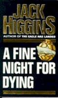 Higgins, Jack - A Fine Night For Dying - 9780099159001 - KOC0025792