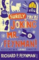 Ralph Leighton, Richard P. Feynman - Surely You're Joking, MR Feynman!: Adventures of a Curious Character as Told to Ralph Leighton - 9780099173311 - KTG0015833