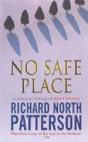 Patterson, Richard North - No Safe Place - 9780099175322 - KHS1035150