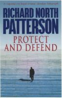 Patterson, Richard North - Protect and Defend - 9780099175520 - KCG0000328