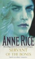 Rice, Anne - Servant Of The Bones - 9780099184423 - KEX0291340
