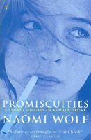 Wolf, Naomi - Promiscuities - 9780099205913 - V9780099205913