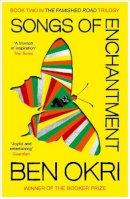 Okri, Ben - SONGS OF ENCHANTMENT - 9780099218715 - KSS0007306