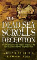 Baigent, Michael, Leigh, Richard - The Dead Sea Scrolls Deception - 9780099257035 - V9780099257035