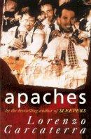 Carcaterra, Lorenzo - Apaches - 9780099257059 - KEX0290054