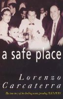 Carcaterra, Lorenzo - A Safe Place: The True Story of a Father, a Son, a Murder - 9780099257073 - KRF0038221