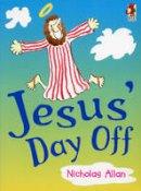 Allan, Nicholas - Jesus' Day Off - 9780099262732 - V9780099262732