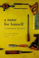 Dunne, Catherine - A Name for Himself - 9780099268543 - KRF0040896