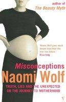 Wolf, Naomi - Misconceptions - 9780099274162 - V9780099274162