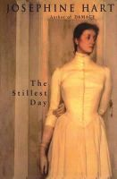 Hart, Josephine - The Stillest Day - 9780099275336 - KSS0001167