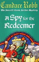 Robb, Candace - Spy for the Redeemer - 9780099277972 - KSS0004209