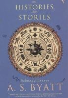 Byatt, a S - On Histories and Stories - 9780099283836 - KTG0020971