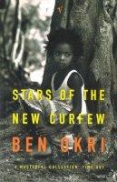 Okri, Ben - Stars of the New Curfew - 9780099283881 - V9780099283881