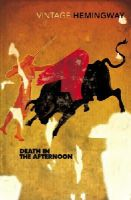 E. Hemingway - Death in the Afternoon - 9780099285021 - V9780099285021