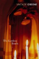 - The Lawless Roads - 9780099286240 - 9780099286240