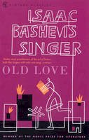 Singer, Isaac Bashevis - Old Love Stories - 9780099286462 - V9780099286462