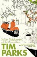Parks, Tim - Italian Neighbours: An Englishman in Verona - 9780099286950 - KEX0293150