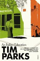 Parks, Tim - An Italian Education - 9780099286967 - V9780099286967