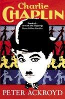 Ackroyd, Peter - Charlie Chaplin - 9780099287568 - V9780099287568