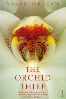 Orlean, Susan - The Orchid Thief: A True Story of Beauty and Obsession - 9780099289586 - V9780099289586