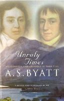 Byatt, A S - Unruly Times - 9780099302230 - KSS0005994