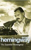 Hemingway, Ernest - The Essential Hemingway - 9780099339311 - 9780099339311
