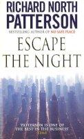 Patterson, Richard North - Escape the Night - 9780099374213 - KRF0021603