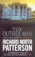 Patterson, Richard North - The Outside Man - 9780099374312 - KIN0005054