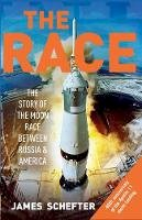 James Schefter - Race: The Definitive Story of America's Battle to Beat Russia to the Moon - 9780099406143 - V9780099406143