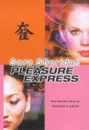 Sheridan, Sara - The Pleasure Express - 9780099409786 - KRF0018062