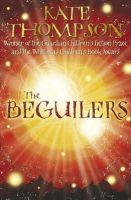 Thompson, Kate - The Beguilers - 9780099411499 - KLN0012685