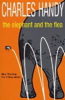 Handy, Charles - The Elephant and the Flea: Looking Backwards to the Future - 9780099415657 - KDK0011205