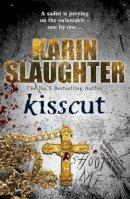 Slaughter, Karin - Kisscut - 9780099421788 - KOC0013091