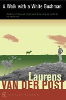Van Der Post, Sir Laurens - A Walk with a White Bushman - 9780099428725 - V9780099428725