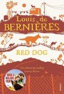 De Bernieres, Louis - Red Dog. Louis de Bernires - 9780099429043 - V9780099429043