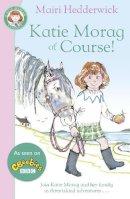 Hedderwick, Mairi - Katie Morag of Course! - 9780099432050 - V9780099432050