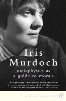 Murdoch, Iris - Metaphysics as a Guide to Morals - 9780099433552 - 9780099433552