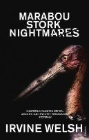 Welsh, Irvine - Marabou Stork Nightmares - 9780099435112 - KOC0016290